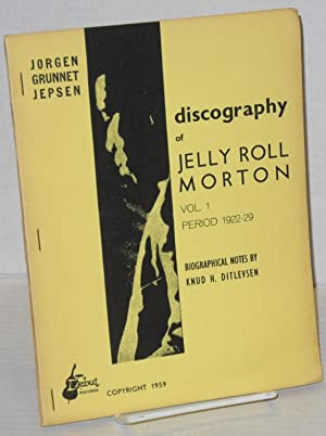 Discography of Jelly Roll Morton vol. 1, period 1922-29, biographical notes by Knud H. Ditlevsen: ...