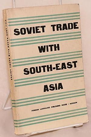 Soviet Trade with South-east Asia: Vasilyev, D.; K. Lvov
