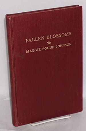 Fallen blossoms: Johnson, Maggie Pogue