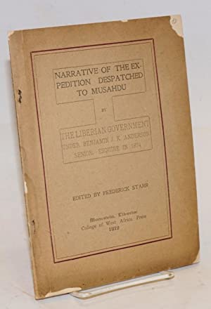 Narrative of the expedition despatched to Musahdu by the Liberian Government under Benjamin J. K. ...