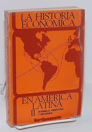 La historia econ?mica en Am?rica Latina: II. desarrollo, perspectivas y bibliografia: Bazant, Jan, ...