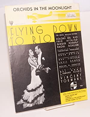 Flying down to Rio; the aerial musical picture with Dolores del Rio, Fred Astaire . lyrics by Gus ...