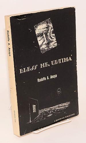 Bless me, Ultima; a novel: Anaya, Rudolfo A.