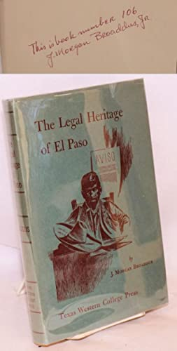 The legal heritage of El Paso: Broaddus, J. Morgan, edited by Samuel D. Myres, drawings by Russell ...