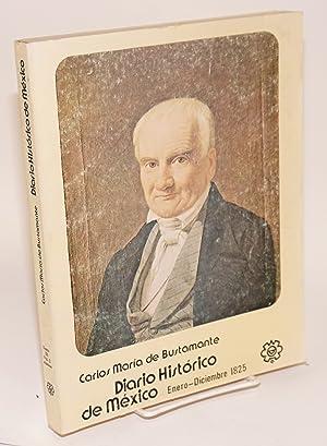 Diario hist?rico de M?xico: tomo III, vol. 2, annexos, Enero - Diciembre 1825: Bustamante, Carlos ...