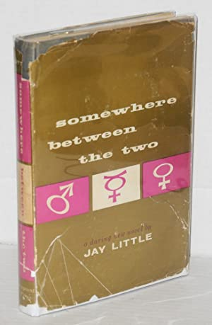 Somewhere between the two; a new novel: Little, Jay, [pseudonym of Clarence Lewis Miller]