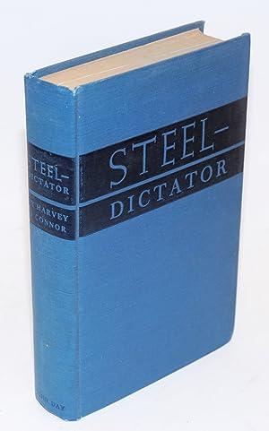 Steel--dictator: O'Connor, Harvey