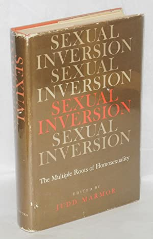 Sexual inversion; the multiple roots of homosexuality: Marmor, Judd, editor