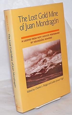 The Lost Gold Mine of Juan Mondrag?n;: Briggs, Charles L.