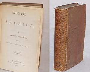 North America. Volume I. Volume II. [2 vols bound]: Trollope, Anthony