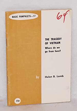 The tragedy of Vietnam; where do we go from here: Lamb, Helen
