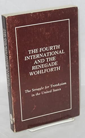 The Fourth International and the renegade Wohlforth: North, David and Alex Steiner]