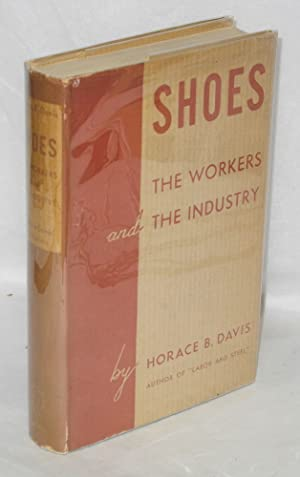 Shoes; the workers and the industry: Davis, Horace B.