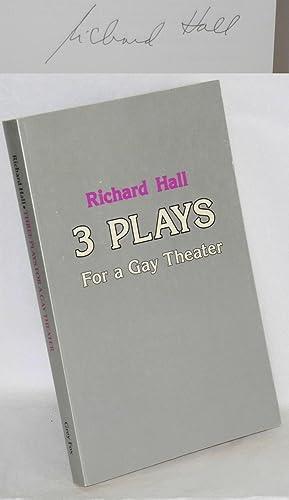 Three plays for a gay theater & three essays [Happy Birthday, Daddy; Love Match; Prisoner of ...