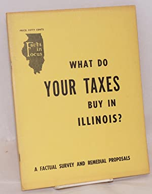 What do your taxes buy in Illinois? A factual survey and remedial proposals: Communist Party of ...