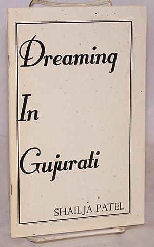 Dreaming in Gujarati: Patel, Shailja