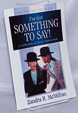I've got something to say! A collection: McMillan, Zandra R.