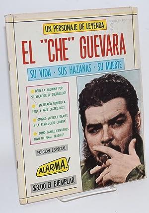 Un personaje de leyenda: El 'Che' Guevara. Su vida, sus haza?as, su muerte. Edicion ...