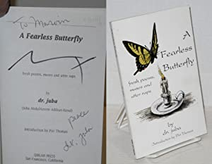 A Fearless Butterfly: Fresh Poems, Muses and: Dr. Juba [Juba