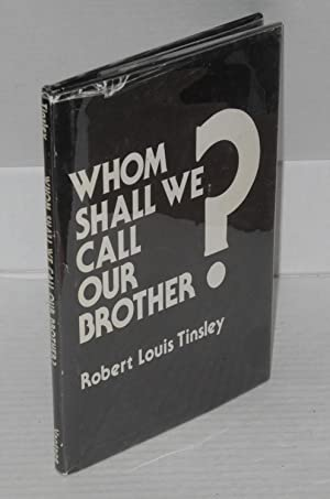 Whom shall we call our brother: Tinsley, Robert Louis