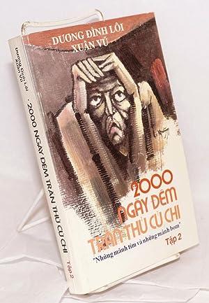 2000 ng?y d?m tran thu Cu Chi: hoi k . (Volumes I and II): Du'o'ng, ?nh L?i; Xu?n Vu