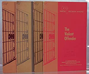 Parole decision-making: The violent offender; The sentencing and parole process; Personal ...