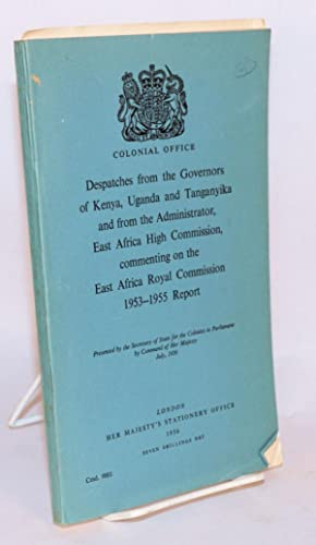 Despatches from the Governors of Kenya, Uganda and Tanganyika and from the Administrator, East ...