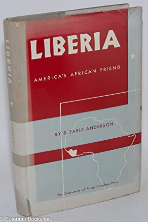 Liberia; America's African friend: Anderson, R. Earle