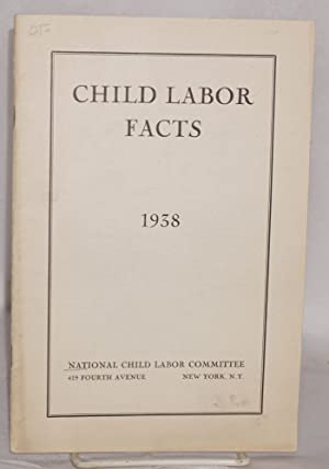 Child labor facts, 1938: National Child Labor Committee