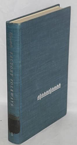Factory folkways; a study of institutional structure: Ellsworth, John S.,