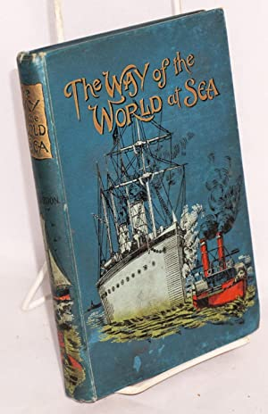 The way of the world at sea: Gordon, W. J.