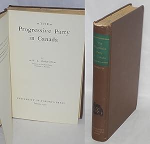 The Progressive Party in Canada: Morton, W.L.