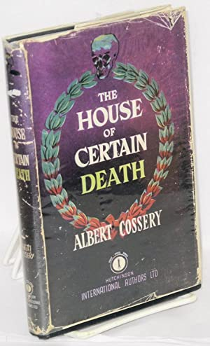 The house of certain death; translated from the French by Erik de Mauny: Cossery, Albert