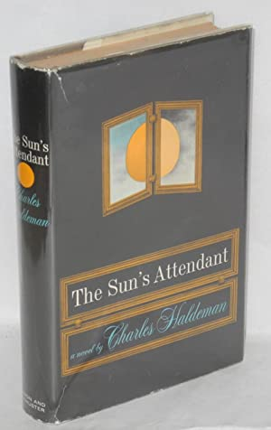 The sun's attendant; a diptych: Haldeman, Charles
