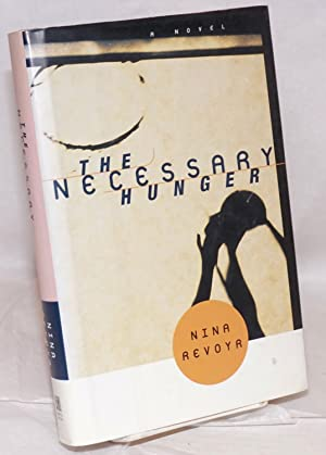 The necessary hunger; a novel