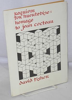Requiem for huertebise: homage to Jean Cocteau: Fisher, David