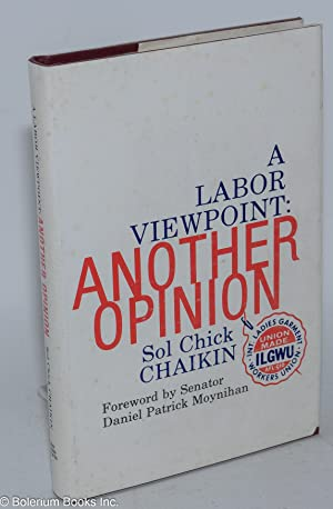 A labor viewpoint: another opinion. Foreword by Senator Daniel Patrick Moynihan