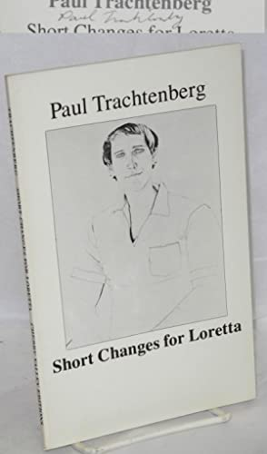 Short changes for Loretta: Trachtenberg, Paul, foreword by Robert Peters
