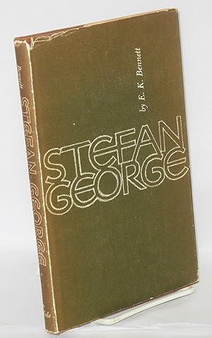 Stefan George: Bennett, E. K.