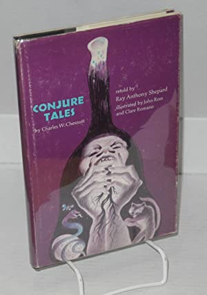 Conjure tales; retold by Ray Anthony Shepard,: Chesnutt, Charles W.