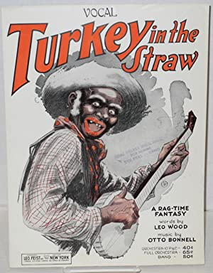 Turkey in the Straw: Vocal: Wood, Leo (lyrics); Music By Otto Bonnell