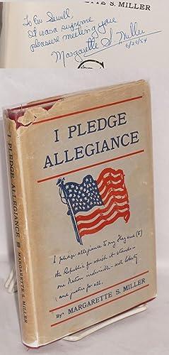 I pledge allegiance: Miller, Margarette S.