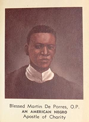 Blessed Martin De Porres, OP. An American Negro. Apostle of Charity / Prayer for conversion of th...