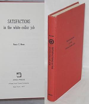 Satisfactions in the white-collar job: Morse, Nancy C.