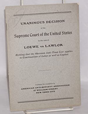 Unanimous decision of the Supreme Court of the United States in the case of Loewe vs Lawlor; hold...