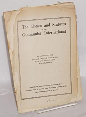 Theses and statutes of the Third (Communist) International. Adopted by the Second Congress, July ...