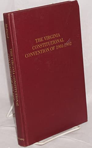 The Virginia constitutional convention of 1901 - 1902: McDanel, Ralph Clipman