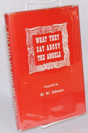 What they say about the Angels: Robinson, W. W. compiler, drawings by James Hawkins