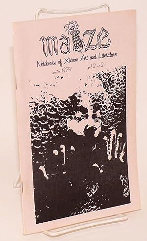 Maize; xicano art and literature notebooks; vol.: Alurista & Xelina,