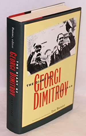 The Diary of Georgi Dimitrov 1933-1949 introduced and edited by Ivo Banac. German part translated ...
